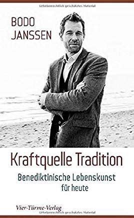 Kraftquelle Tradition. Benediktinsche Lebenskunst für heute
